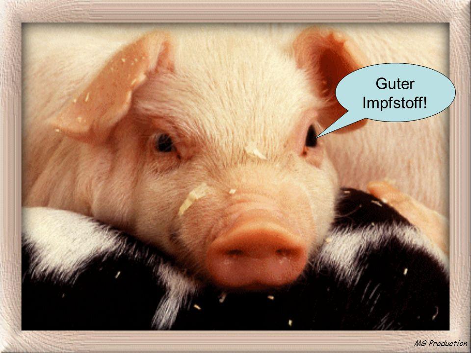 MG Production Guter Impfstoff!