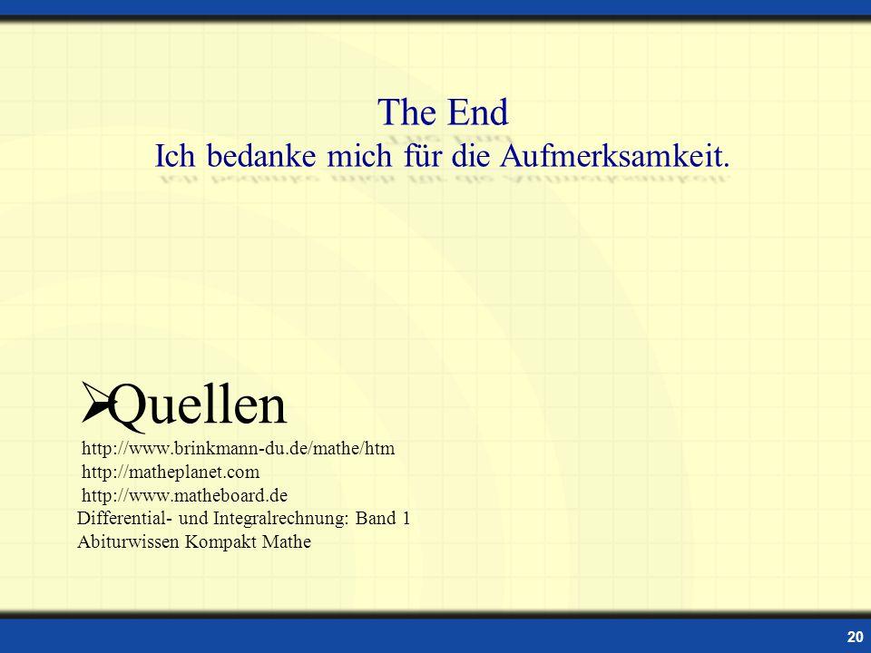 20 Quellen http://www.brinkmann-du.de/mathe/htm http://matheplanet.com http://www.matheboard.de Differential- und Integralrechnung: Band 1 Abiturwisse