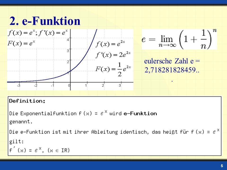 5 2. e-Funktion eulersche Zahl e = 2,718281828459...
