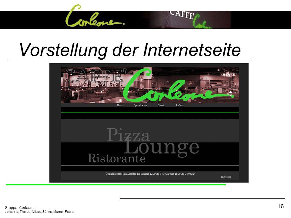 Gruppe: Corleone Johanna, Theres, Niklas, Sönke, Marcel, Fabian 16 Vorstellung der Internetseite