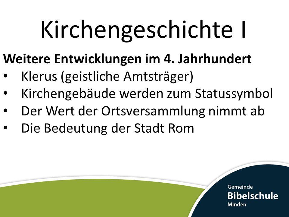 Kirchengeschichte I Weitere Entwicklungen im 4.