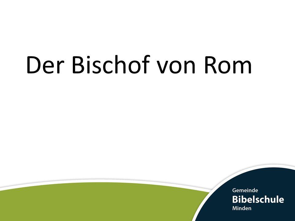 Der Bischof von Rom