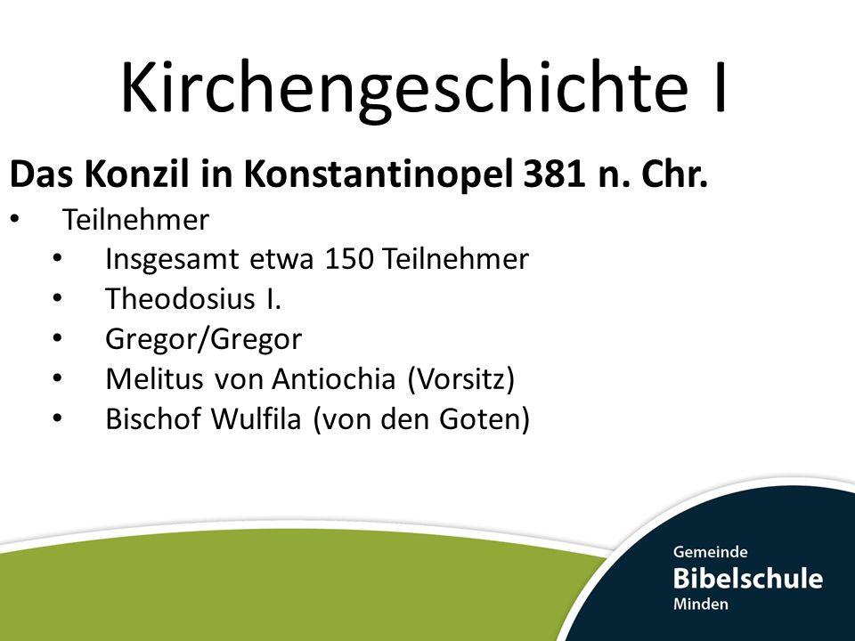 Kirchengeschichte I Das Konzil in Konstantinopel 381 n.