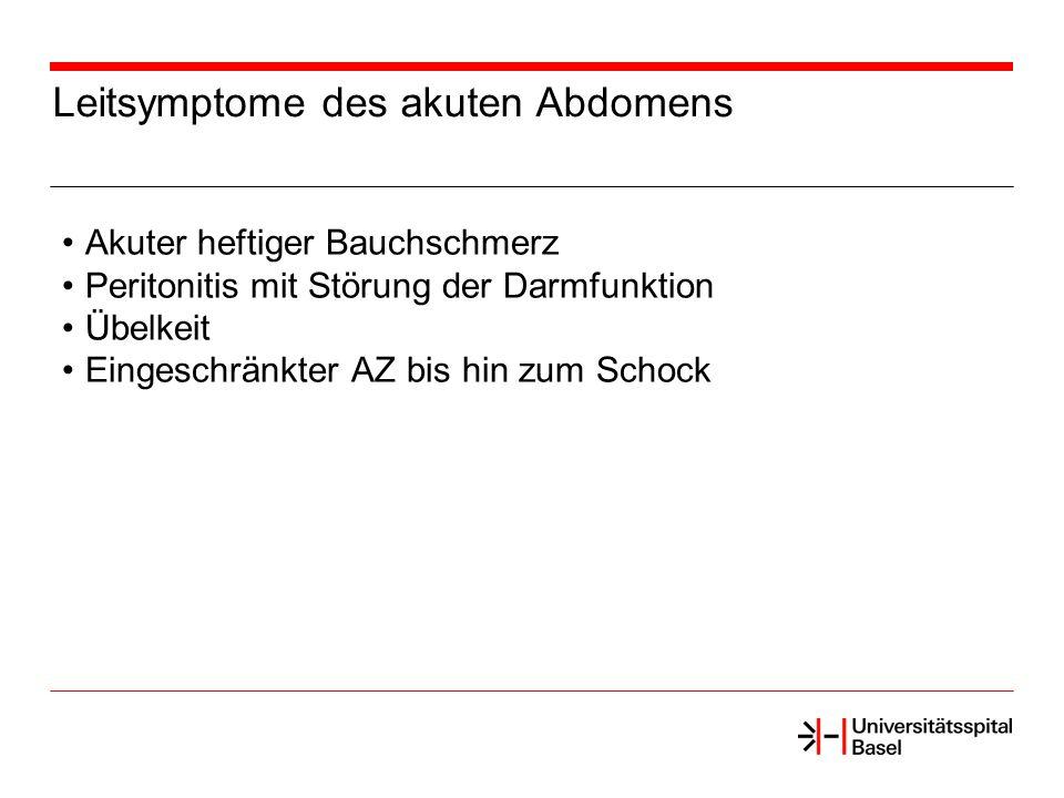 Akuter heftiger Bauchschmerz Peritonitis mit Störung der Darmfunktion Übelkeit Eingeschränkter AZ bis hin zum Schock