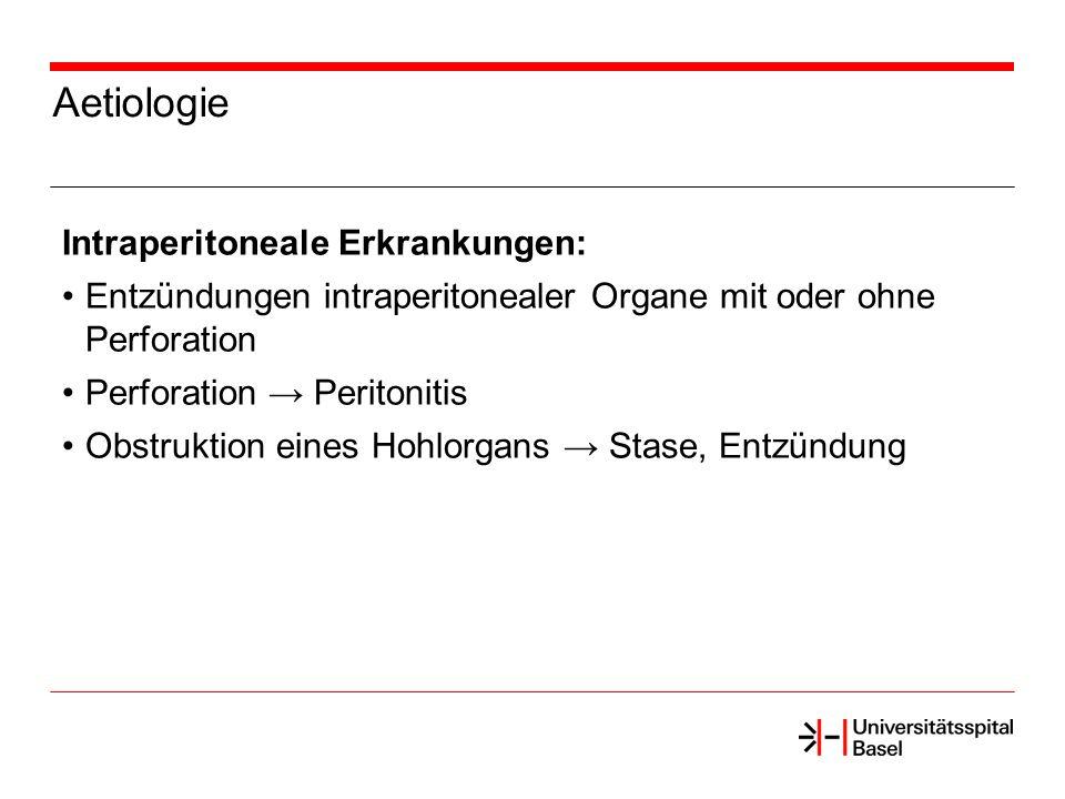 Aetiologie Intraperitoneale Erkrankungen: Entzündungen intraperitonealer Organe mit oder ohne Perforation Perforation Peritonitis Obstruktion eines Ho