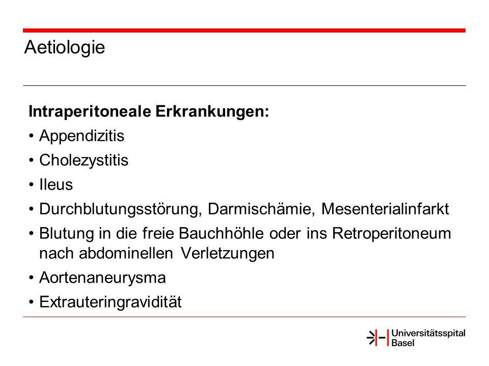 Aetiologie Intraperitoneale Erkrankungen: Appendizitis Cholezystitis Ileus Durchblutungsstörung, Darmischämie, Mesenterialinfarkt Blutung in die freie