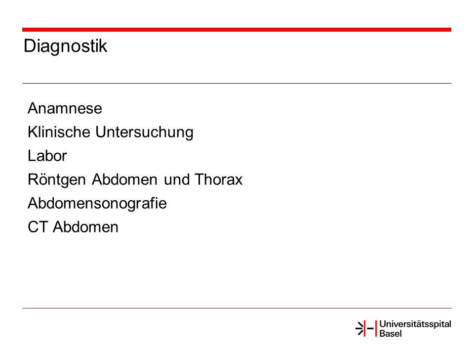 Diagnostik Anamnese Klinische Untersuchung Labor Röntgen Abdomen und Thorax Abdomensonografie CT Abdomen