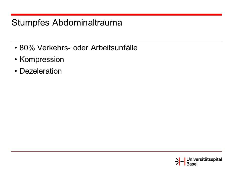 Stumpfes Abdominaltrauma 80% Verkehrs- oder Arbeitsunfälle Kompression Dezeleration