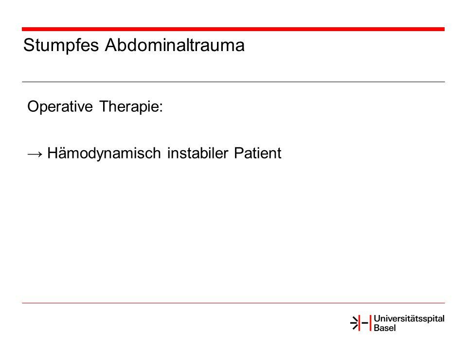 Stumpfes Abdominaltrauma Operative Therapie: Hämodynamisch instabiler Patient