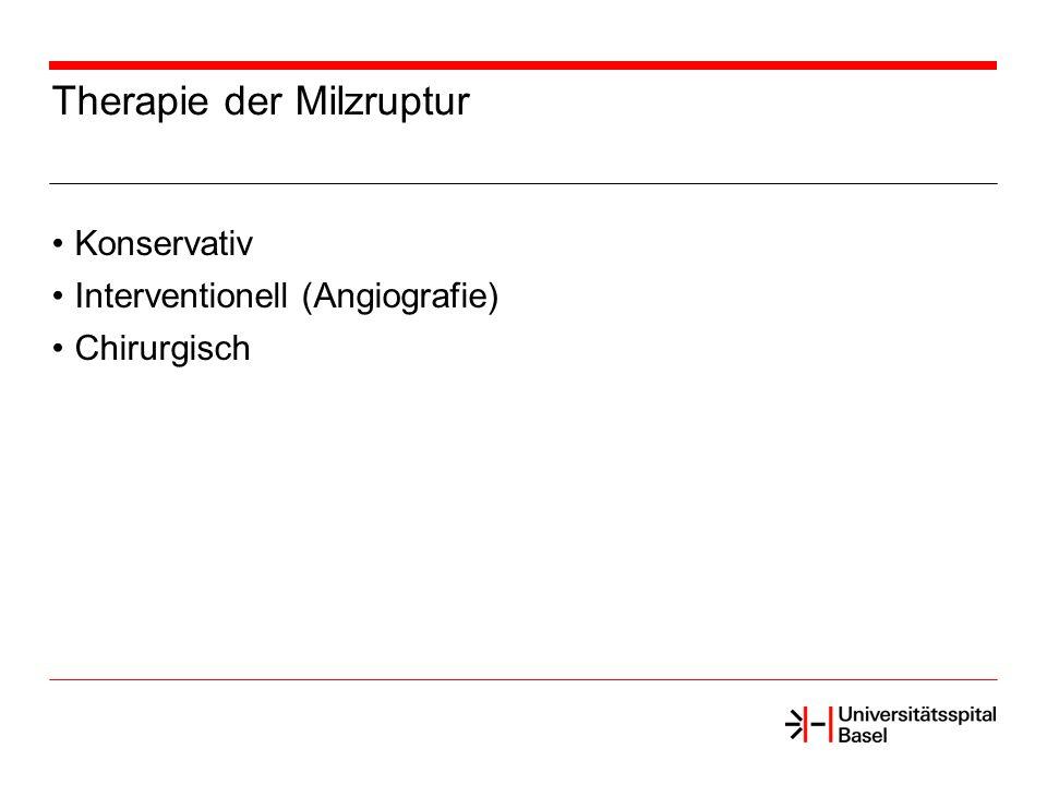 Therapie der Milzruptur Konservativ Interventionell (Angiografie) Chirurgisch