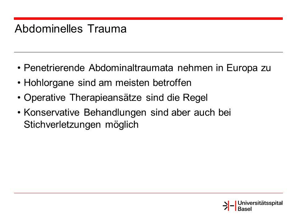 Abdominelles Trauma Penetrierende Abdominaltraumata nehmen in Europa zu Hohlorgane sind am meisten betroffen Operative Therapieansätze sind die Regel