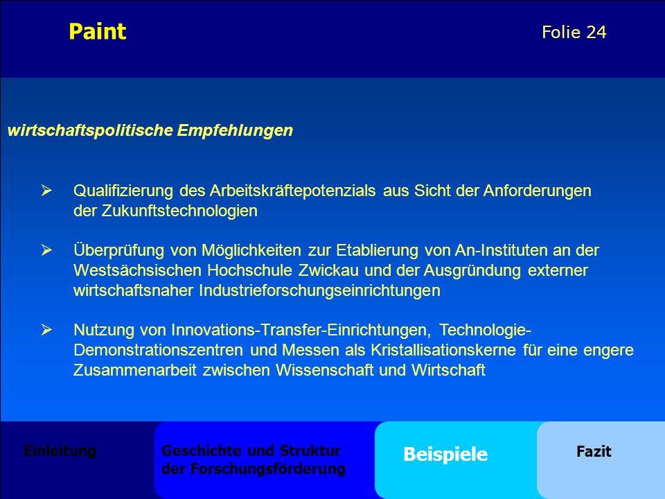 Folie 24 wirtschaftspolitische Empfehlungen Qualifizierung des Arbeitskräftepotenzials aus Sicht der Anforderungen der Zukunftstechnologien Überprüfun