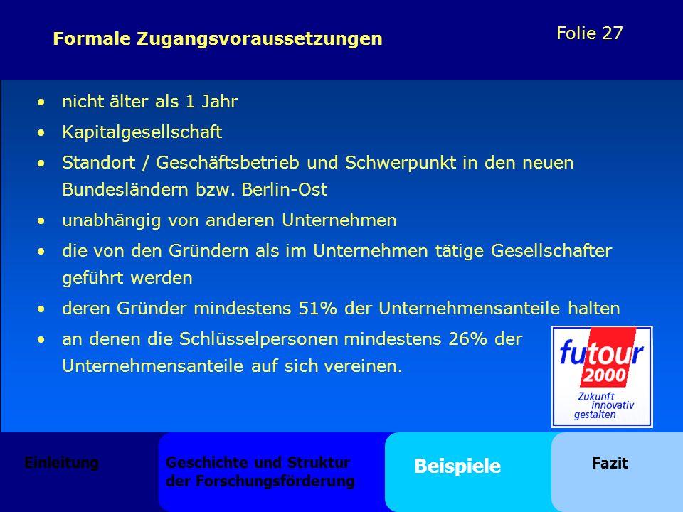 Folie 27 nicht älter als 1 Jahr Kapitalgesellschaft Standort / Geschäftsbetrieb und Schwerpunkt in den neuen Bundesländern bzw. Berlin-Ost unabhängig