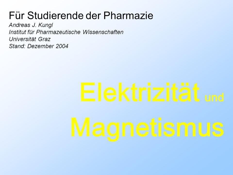 Elektrizität und Magnetismus Für Studierende der Pharmazie Andreas J.