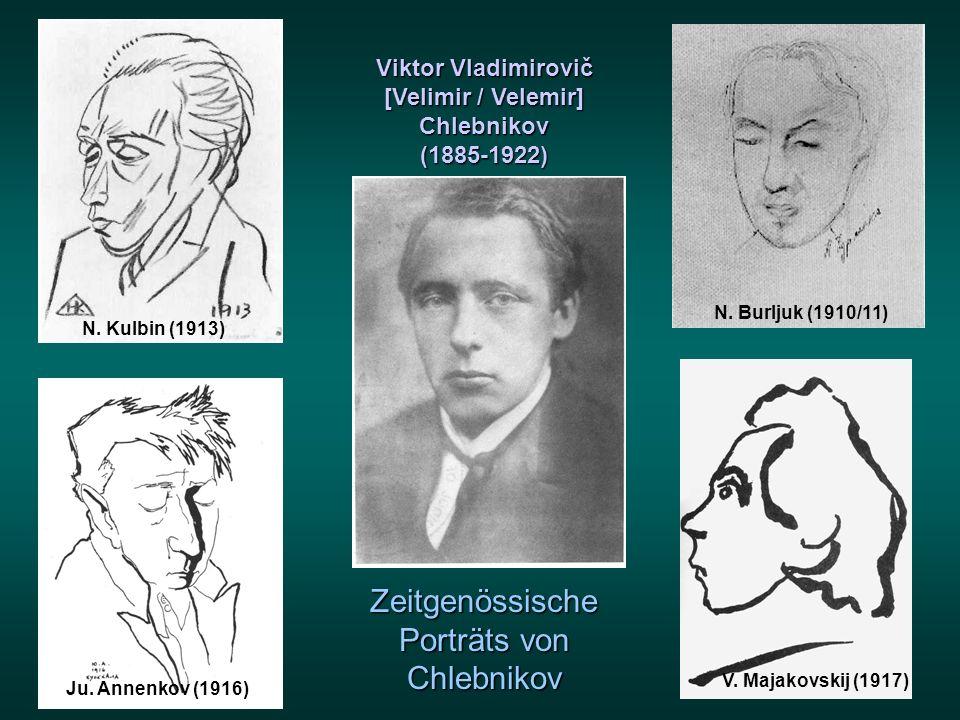 N. Burljuk (1910/11) N. Kulbin (1913) Ju. Annenkov (1916) Viktor Vladimirovič [Velimir / Velemir] Chlebnikov(1885-1922) Zeitgenössische Porträts von C