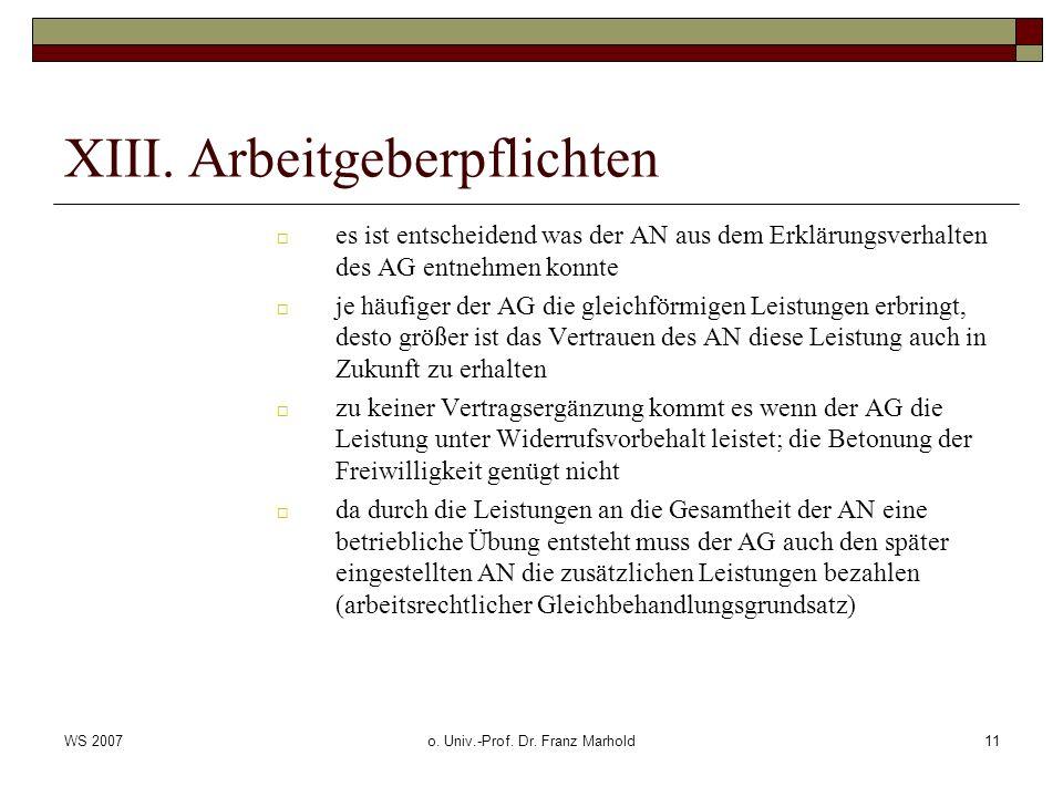 WS 2007o. Univ.-Prof. Dr. Franz Marhold11 XIII. Arbeitgeberpflichten es ist entscheidend was der AN aus dem Erklärungsverhalten des AG entnehmen konnt