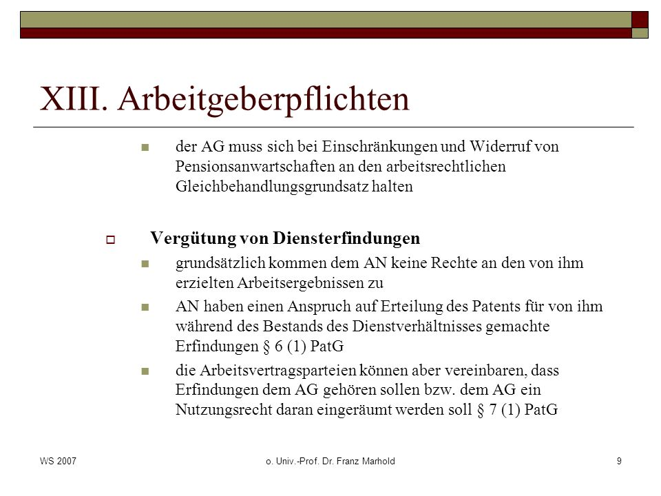 WS 2007o. Univ.-Prof. Dr. Franz Marhold9 XIII. Arbeitgeberpflichten der AG muss sich bei Einschränkungen und Widerruf von Pensionsanwartschaften an de