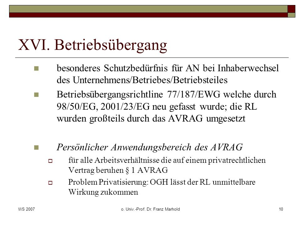 WS 2007o. Univ.-Prof. Dr. Franz Marhold10 XVI.
