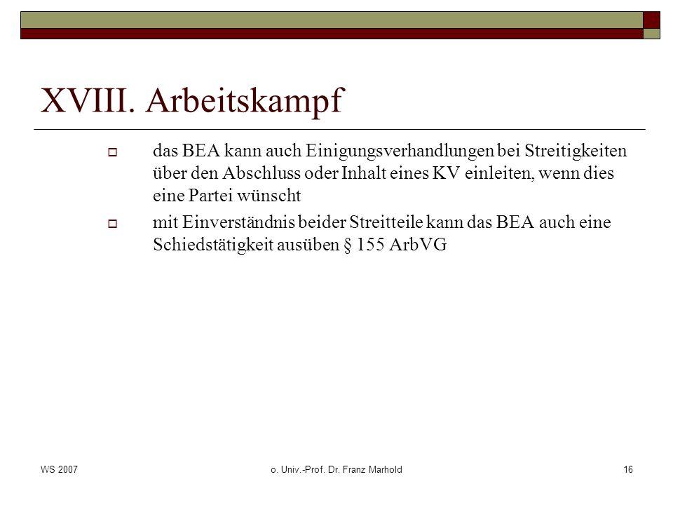 WS 2007o. Univ.-Prof. Dr. Franz Marhold16 XVIII.
