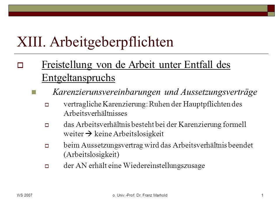 WS 2007o. Univ.-Prof. Dr. Franz Marhold1 XIII. Arbeitgeberpflichten Freistellung von de Arbeit unter Entfall des Entgeltanspruchs Karenzierunsvereinba