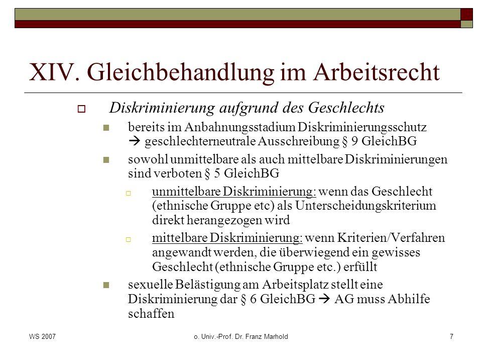 WS 2007o. Univ.-Prof. Dr. Franz Marhold7 XIV. Gleichbehandlung im Arbeitsrecht Diskriminierung aufgrund des Geschlechts bereits im Anbahnungsstadium D