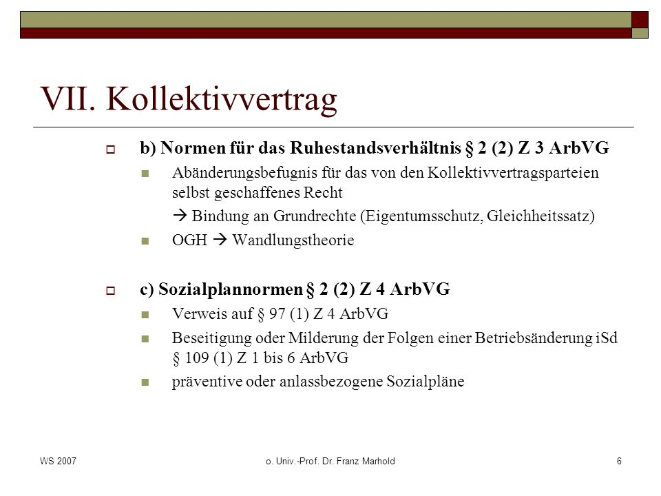 WS 2007o.Univ.-Prof. Dr. Franz Marhold7 VII.