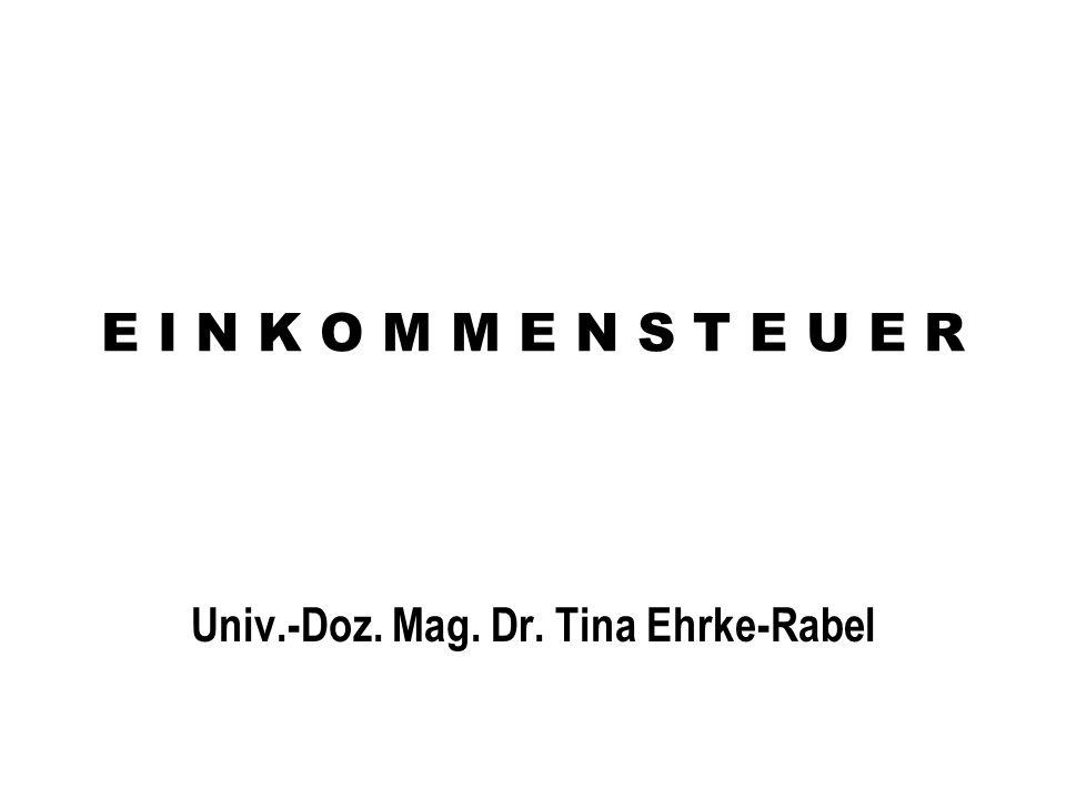 E I N K O M M E N S T E U E R Univ.-Doz. Mag. Dr. Tina Ehrke-Rabel