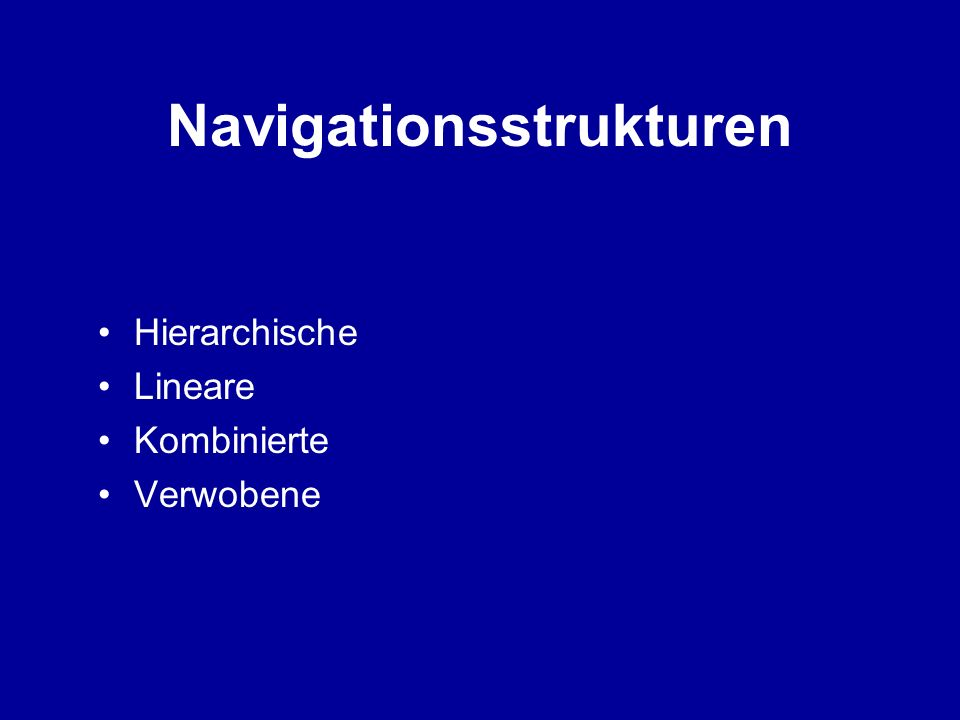 Navigationsstrukturen Hierarchische Lineare Kombinierte Verwobene