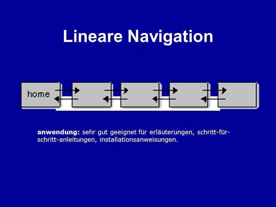 Kombinierte Navigation anwendung: geeignet für internetpräsentationen, die hierarchisch strukturierten inhalt anbieten (also vertiefende information zu einem jeweiligen thema) und diesen mit linearen dokumenten verbinden.
