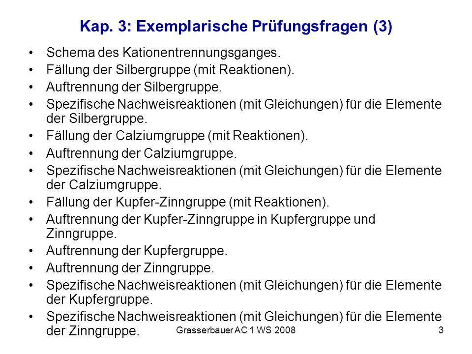 Grasserbauer AC 1 WS 20083 Kap. 3: Exemplarische Prüfungsfragen (3) Schema des Kationentrennungsganges. Fällung der Silbergruppe (mit Reaktionen). Auf