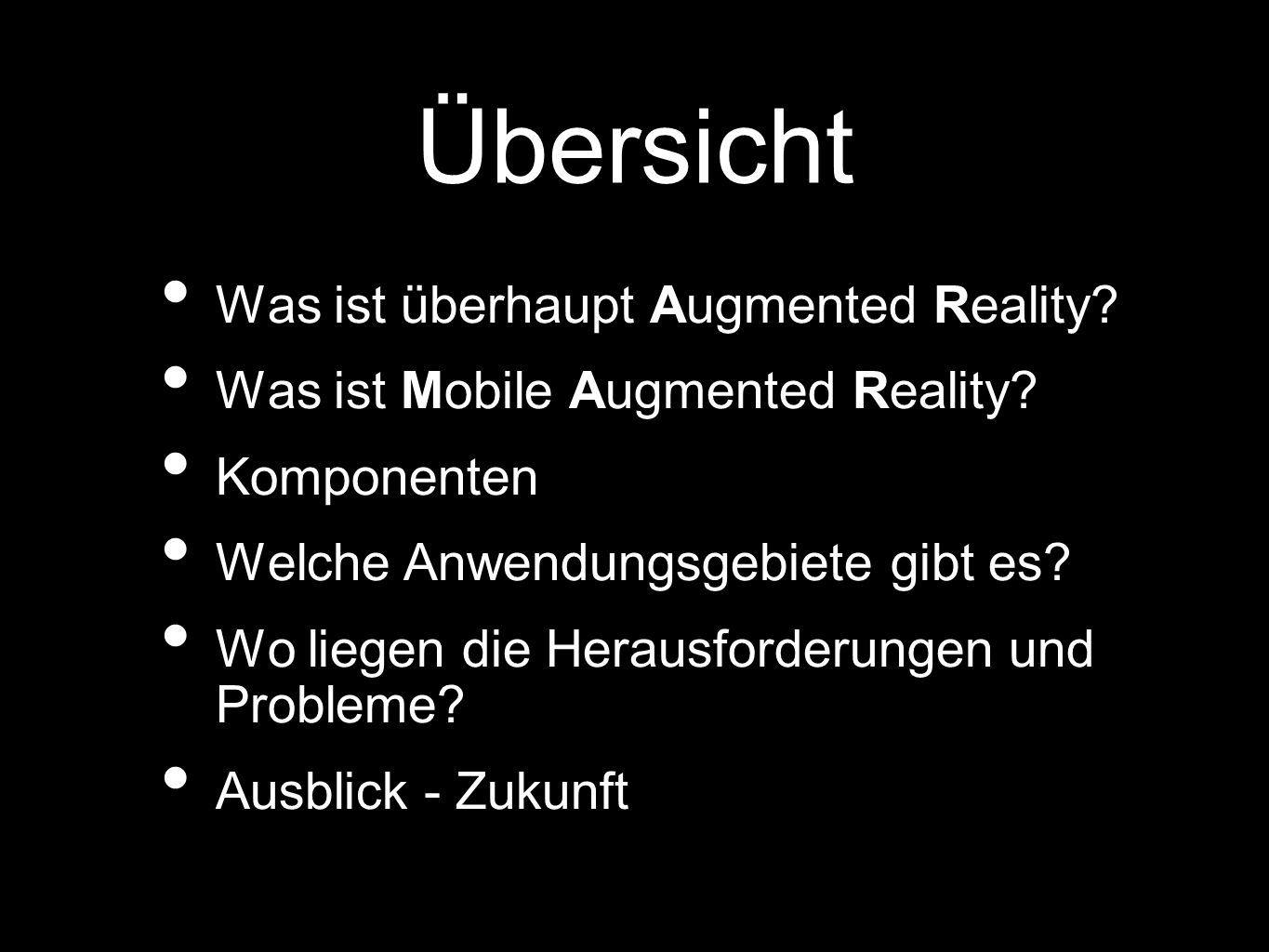 Was ist überhaupt Augmented Reality.Was ist Mobile Augmented Reality.
