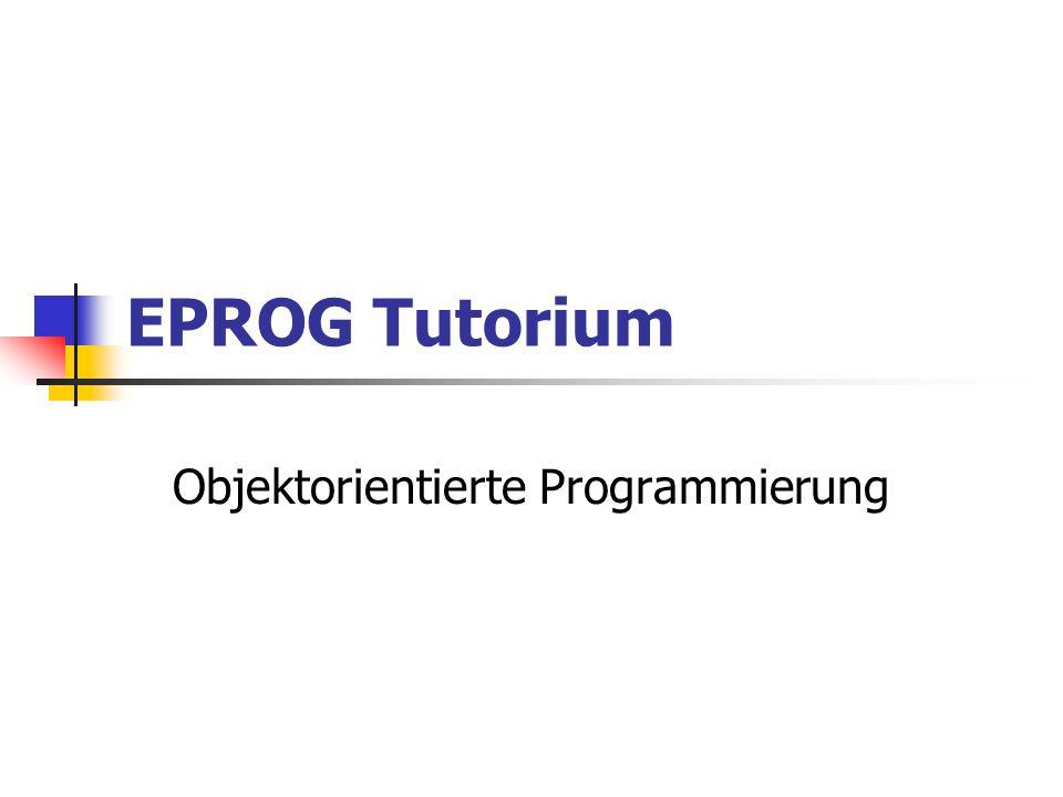 EPROG Tutorium Objektorientierte Programmierung