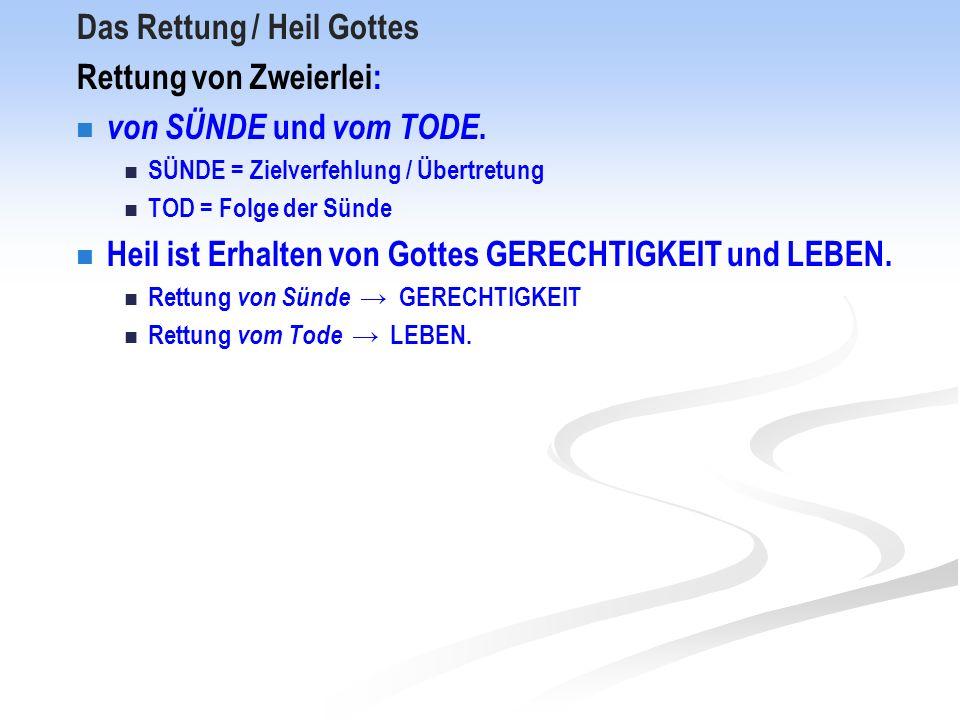 Das Rettung / Heil Gottes Rettung von Zweierlei: von SÜNDE und vom TODE.