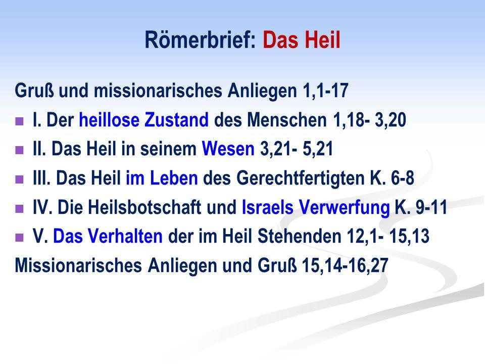 Römerbrief: Das Heil Gruß und missionarisches Anliegen 1,1-17 I.