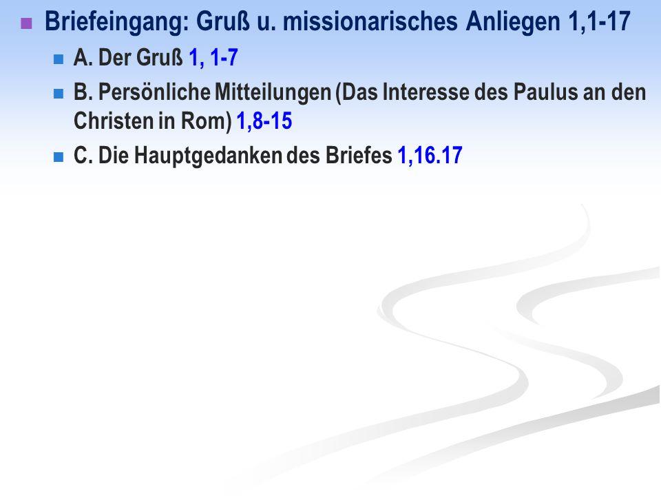 Briefeingang: Gruß u.missionarisches Anliegen 1,1-17 A.