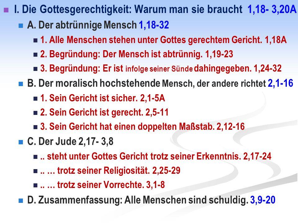 I.Die Gottesgerechtigkeit: Warum man sie braucht 1,18- 3,20A A.