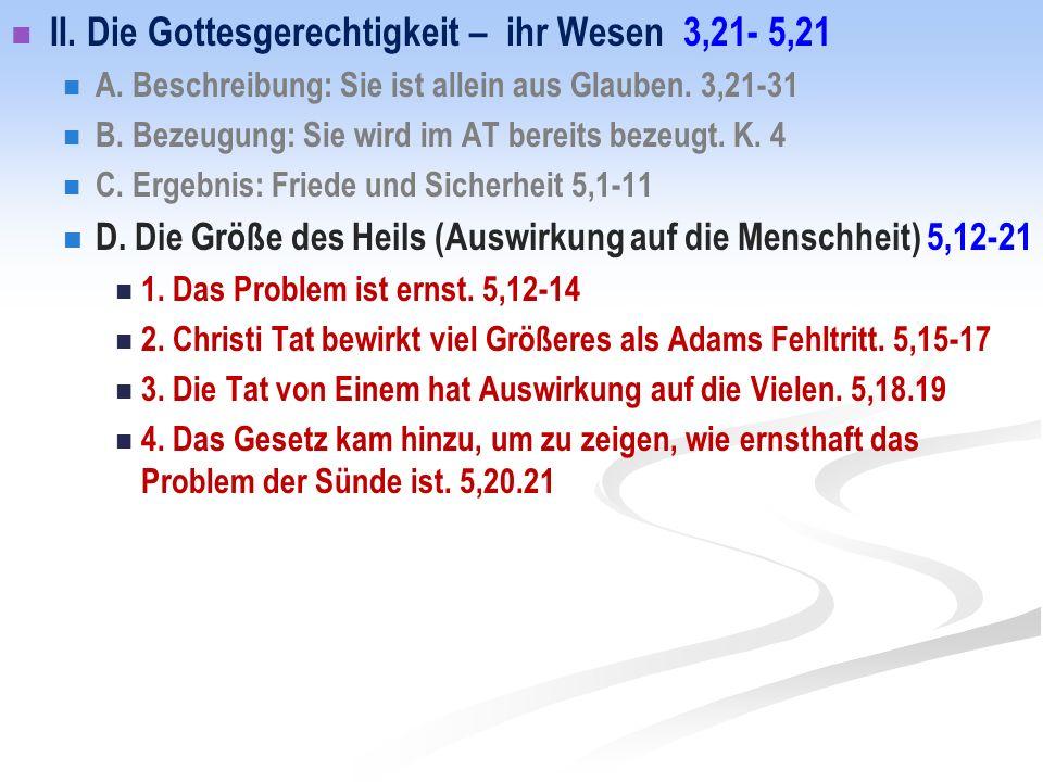 II.Die Gottesgerechtigkeit – ihr Wesen 3,21- 5,21 A.