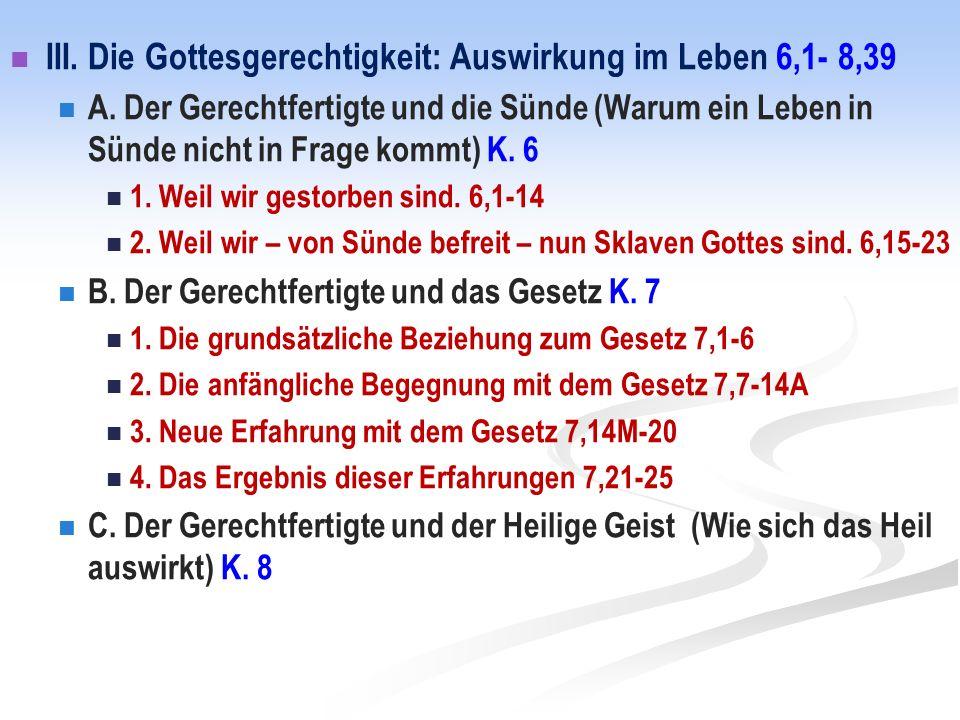 III.Die Gottesgerechtigkeit: Auswirkung im Leben 6,1- 8,39 A.