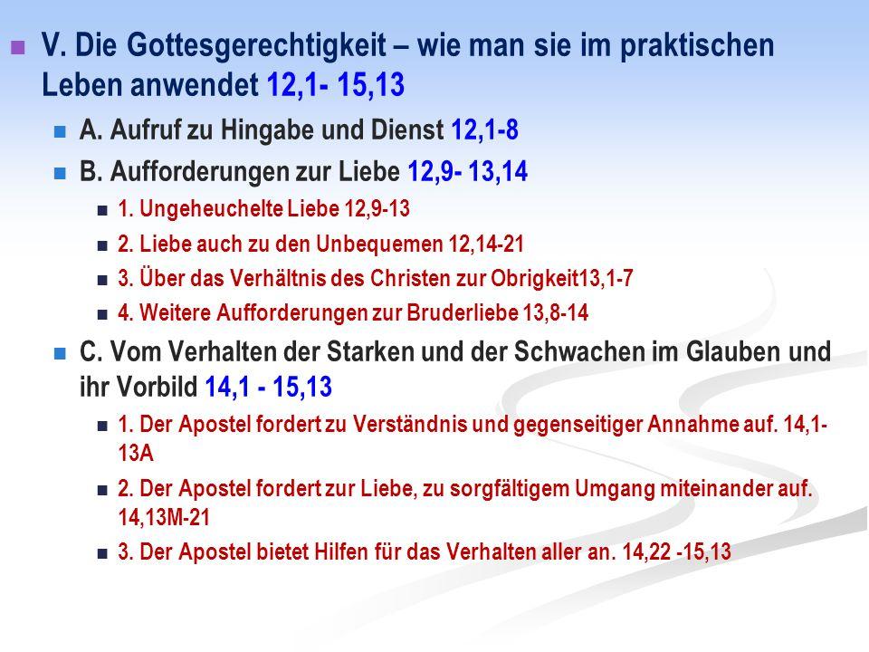 V.Die Gottesgerechtigkeit – wie man sie im praktischen Leben anwendet 12,1- 15,13 A.