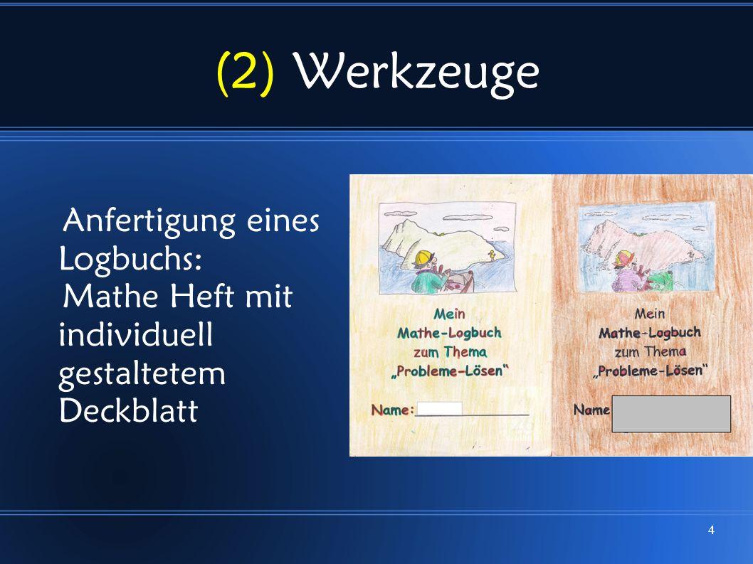 4 (2) Werkzeuge Anfertigung eines Logbuchs: Mathe Heft mit individuell gestaltetem Deckblatt