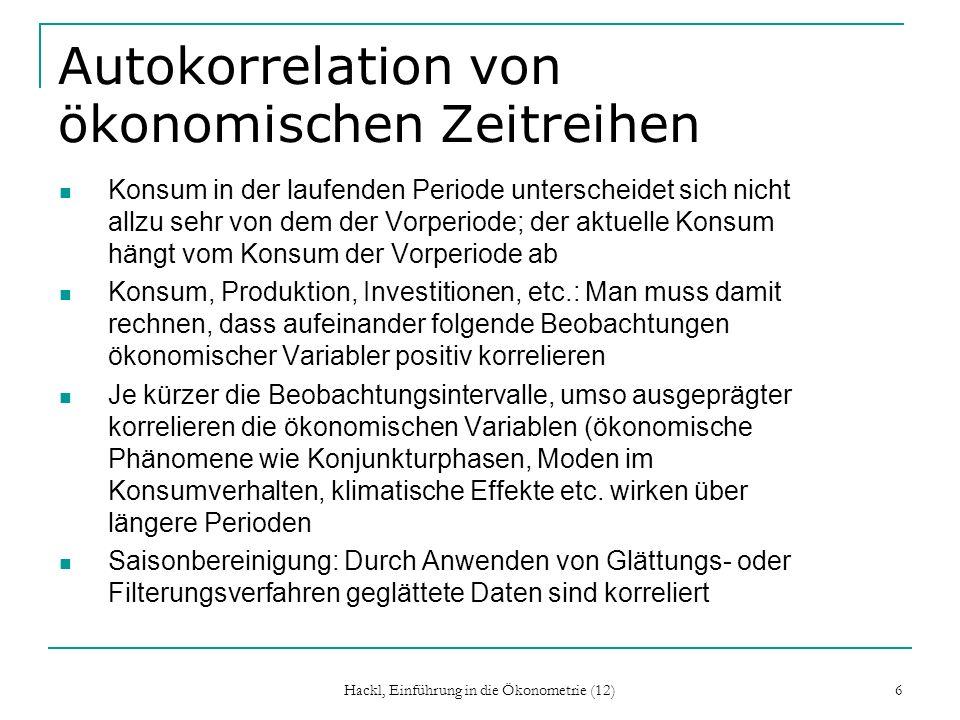 Hackl, Einführung in die Ökonometrie (12) 7 Beispiel: Importe Streudiagramm der um eine Periode verzöger- ten Importe MTR(-1) über den aktuellen Importen MTR Korrelationskoeffizient zwischen MTR und MTR(-1): 0.9994
