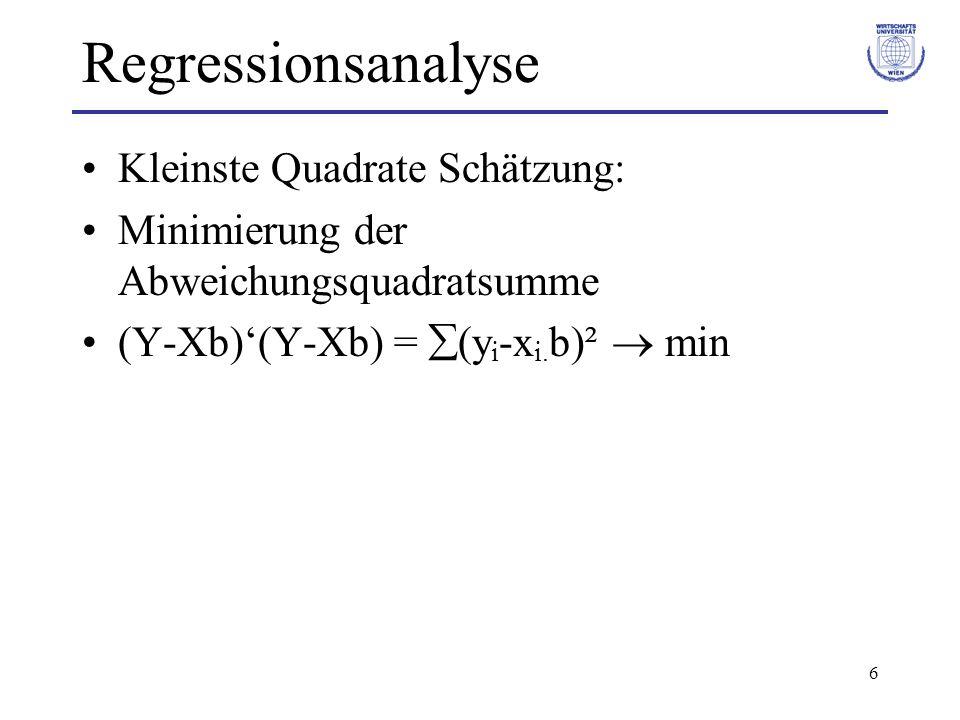 17 Regressionsanalyse Quadratsummen: –SST = (y i - y)² = ns y ² = YAY –SSE = (ŷ i - ŷ)² = ns ŷ ² = ŶA Ŷ –SSR = e i ² = ns² = eAe –wobei A = (I n – (1/n)ii) Quadratsummenzerlegung: –SST = SSE + SSR