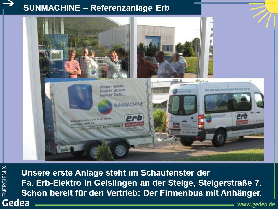 SUNMACHINE – Referenzanlage Erb Beste Plazierung unserer Referenzanlage im Ausstellungs- raum der Fa.