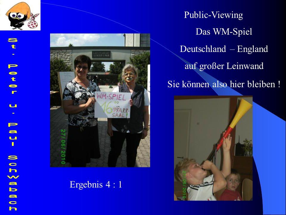 Public-Viewing Das WM-Spiel Deutschland – England auf großer Leinwand Sie können also hier bleiben .