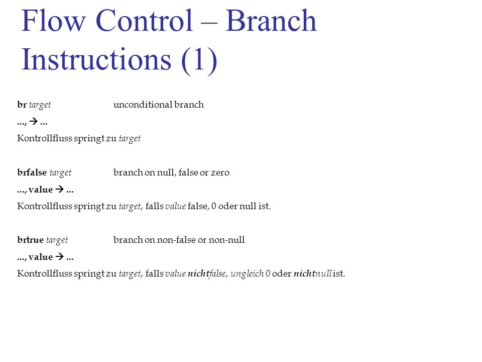 Flow Control – Branch Instructions (1) br target unconditional branch...,...