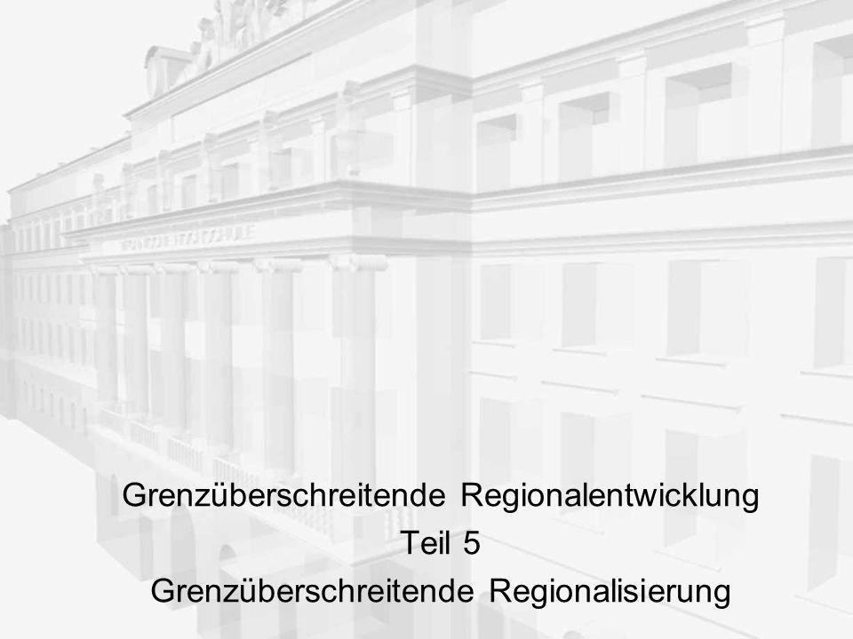 Grenzüberschreitende Regionalentwicklung: Teil 5 22 Teil 5:Grenzüberschreitende Regionalsierung: theoretische Überlegungen 1Voraussetzungen für die Entstehung regionaler Ordnungen 2Typen regionaler Ordnung 3Gründe für grenzüberschreitende Kooperation 4Integrationstheoretische Ansätze 5Anhang: Grenzräume - Grenzregionen