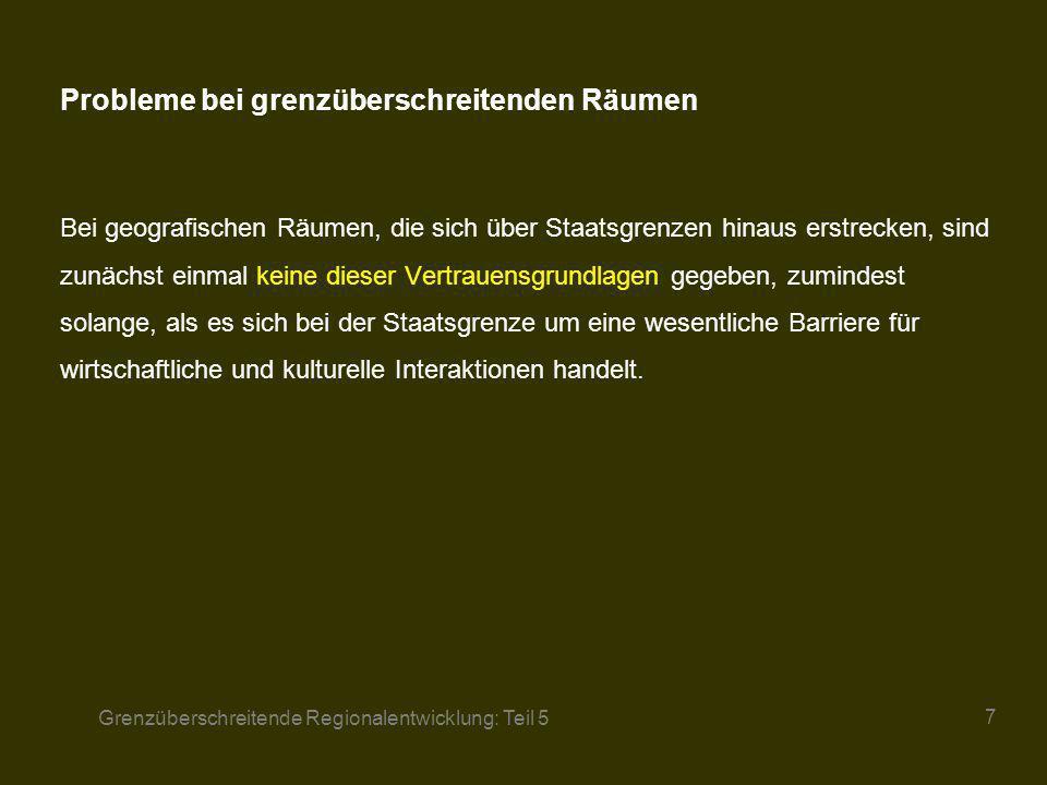 Grenzüberschreitende Regionalentwicklung: Teil 5 8 Beispiel: Als eine solche Barriere kann man den ehemaligen Eisernen Vorhang betrachten.