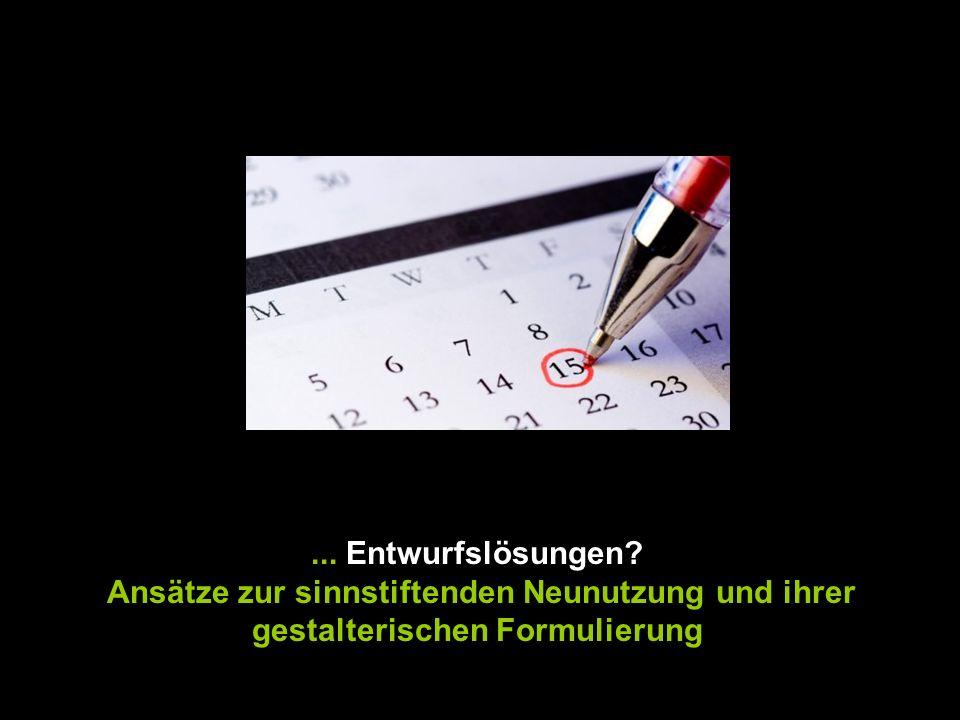 ... Entwurfslösungen Ansätze zur sinnstiftenden Neunutzung und ihrer gestalterischen Formulierung