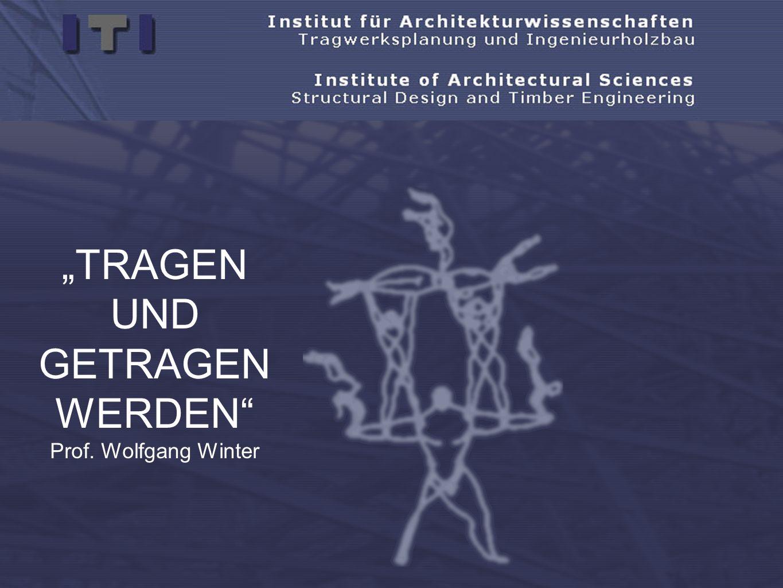 TRAGEN UND GETRAGEN WERDEN Prof. Wolfgang Winter
