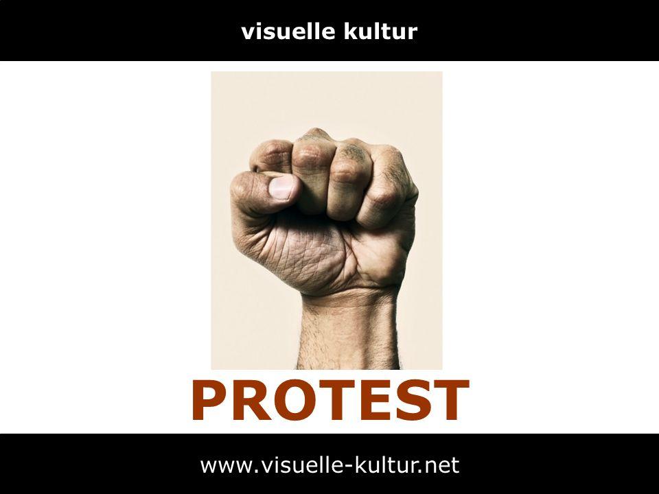visuelle kultur www.visuelle-kultur.net PROTEST
